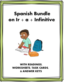 Spanish Mini Bundle: Ir + a + Infinitive (Conversational Future Tense)