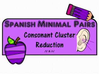 Spanish Minimal Pairs - Consonant Cluster Reduction - /r/ and /l/ blends