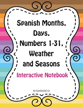 Spanish Months, Days, Numbers from 1-31, Weather and Seasons IN