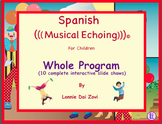 Spanish Musical Echoing for Children  Whole Program Interactive