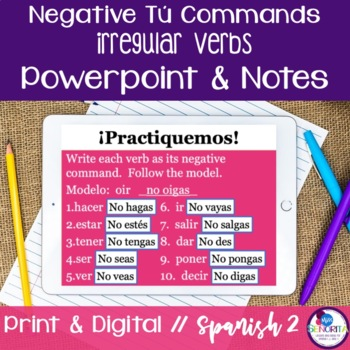 Spanish Negative Tú Commands Powerpoint & Notes - Irregular Verbs