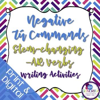 Spanish Negative Tú Commands writing exercises - Stem-Changing -AR