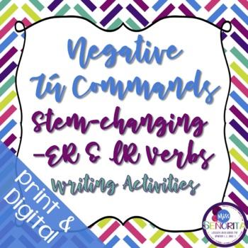 Spanish Negative Tú Commands writing exercises - Stem-Changing -ER & -IR