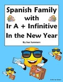 Spanish New Year - Ir A + Infinitive with Family Sentences