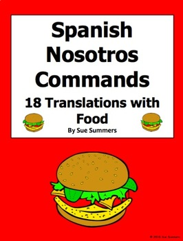 Spanish Nosotros Commands 18 Translations with Food Vocabulary