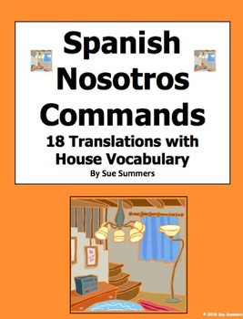 Spanish Nosotros Commands With House Vocabulary