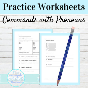 Spanish Notes & Practice: Informal Commands with Object Prounouns
