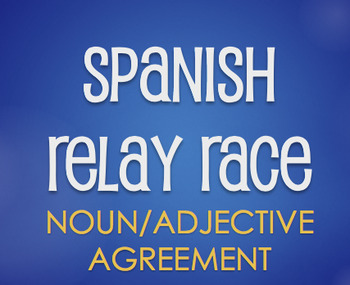 Spanish Noun Adjective Agreement Relay Race