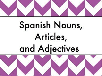 Spanish Nouns, Articles, & Adjectives PowerPoint Slideshow