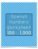 Spanish Numbers Worksheet 100 - 1,000