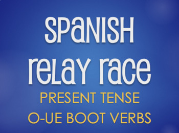 Spanish O-UE Boot Verb Relay Race