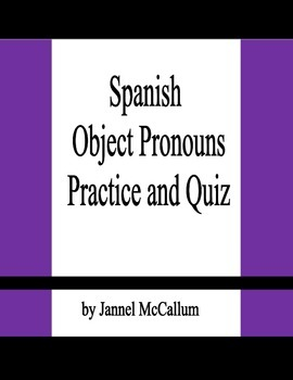 Spanish Object Pronouns Practice and Quiz