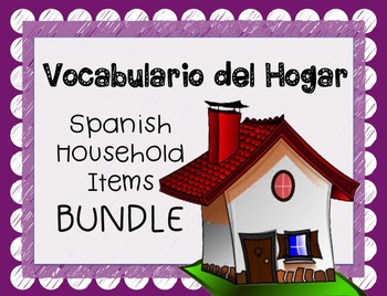 Spanish Household Items BUNDLE - La Casa, El Hogar, & Objects in the House