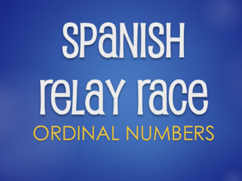 Spanish Ordinal Numbers Relay Race