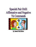Spanish Pair Drill - Affirmative and Negative Tú Commands
