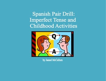 Spanish Pair Drill - Imperfect Tense and Childhood Experiences