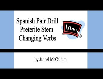 Spanish Pair Drill - Preterite Stem Changing Verbs