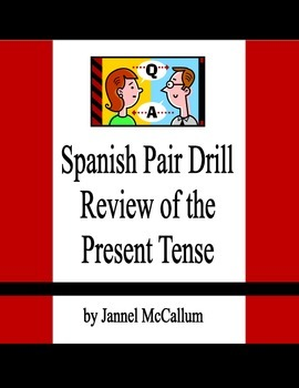 Spanish Pair Drill - Review of the Present Tense