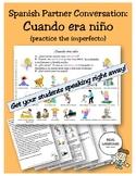 Spanish Partner Conversation : Cuando era niño (Practice the imperfecto)