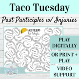 Spanish Past Participles with Injuries Taco Tuesday Game