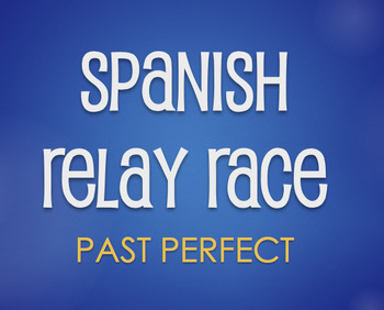 Spanish Past Perfect Relay Race
