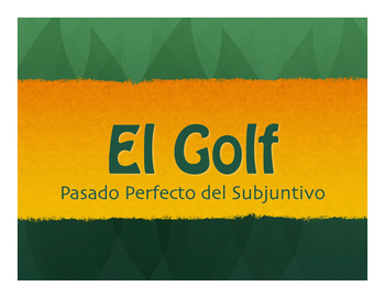 Spanish Past Perfect Subjunctive Golf