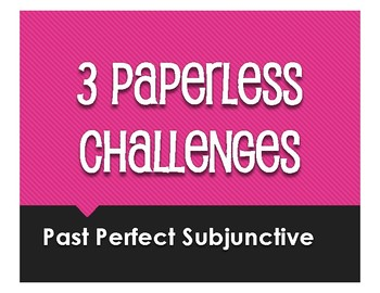 Spanish Past Perfect Subjunctive Paperless Challenges