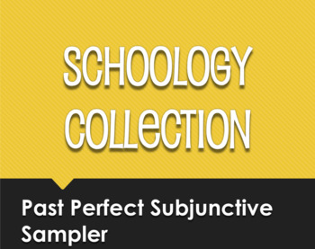 Spanish Past Perfect Subjunctive Schoology Collection Sampler