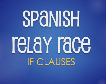 Spanish Past Subjunctive If Clause Relay Race