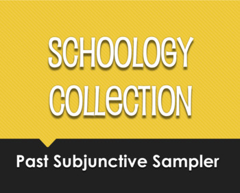 Spanish Past Subjunctive Schoology Collection Sampler