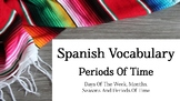 Spanish Periods Of Time PowerPoint - Days Of The Week, Months, Seasons & More