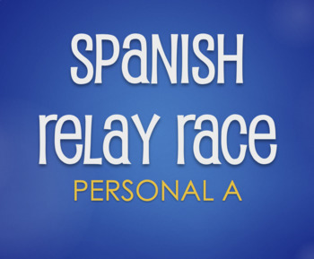 Spanish Personal A Relay Race