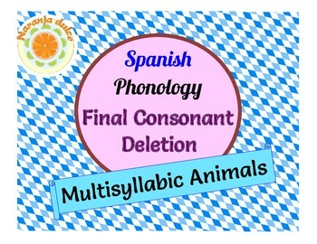 Spanish Phonology: Final Consonant Deletion - Animal Cariboo and Craftivity