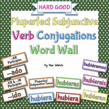 Spanish Pluperfect Subjunctive Verb Conjugations Word Wall {HARD GOOD}
