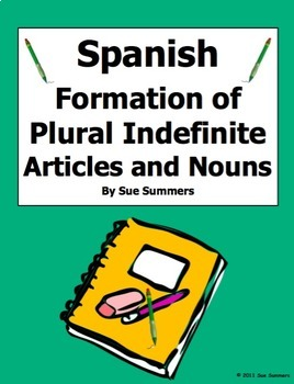 Spanish Indefinite Articles and Nouns Formation of Plurals Reference