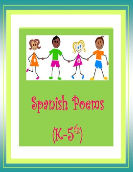 Spanish Poems-Poemas en Español-Two poems (only poems) (K-5)