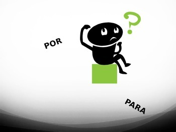 Spanish Por vs. Para: Students choose which one based on context