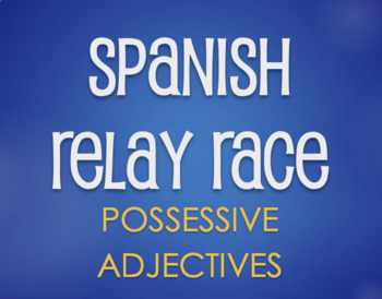 Spanish Possessive Adjective Relay Race