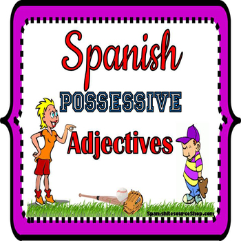 Spanish Possessive Adjectives Grammar Notes and Practice Powerpoint BUNDLE