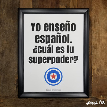 Spanish Poster: I teach Spanish. What is your Superpower?
