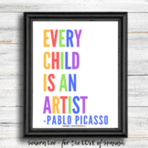 Art Poster - Every Child is an Artist Quote - Art Classroom Decor
