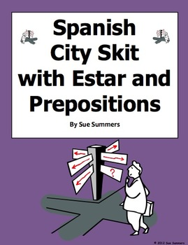 Spanish City, Prepositions, and Estar Bilingual Skit / Speaking Activity