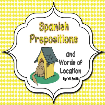 Spanish Prepositions PICTURE Notes and Practice Powerpoint Bundle