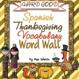 Spanish Thanksgiving Vocabulary Word Wall {HARD GOOD}