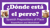 Spanish Prepositions of Place - Preposiciones de Lugar: PowerPoint and Worksheet