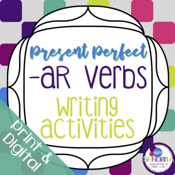 Spanish Present Perfect -AR Verbs Writing Activities