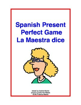 Spanish Present Perfect Game   La Maestra dice