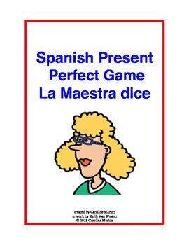 Spanish Present Perfect Game   La Maestra dice