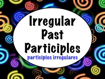 Spanish Present Perfect Irregular Participles PowerPoint S
