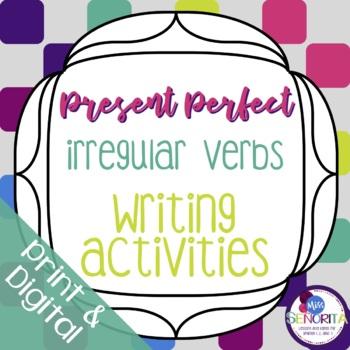 Spanish Present Perfect Irregular Verbs Writing Activities